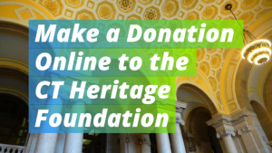 Donate to Connecticut Heritage Foundation Graphic Link